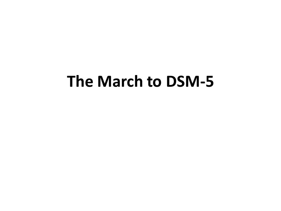 The March to DSM-5