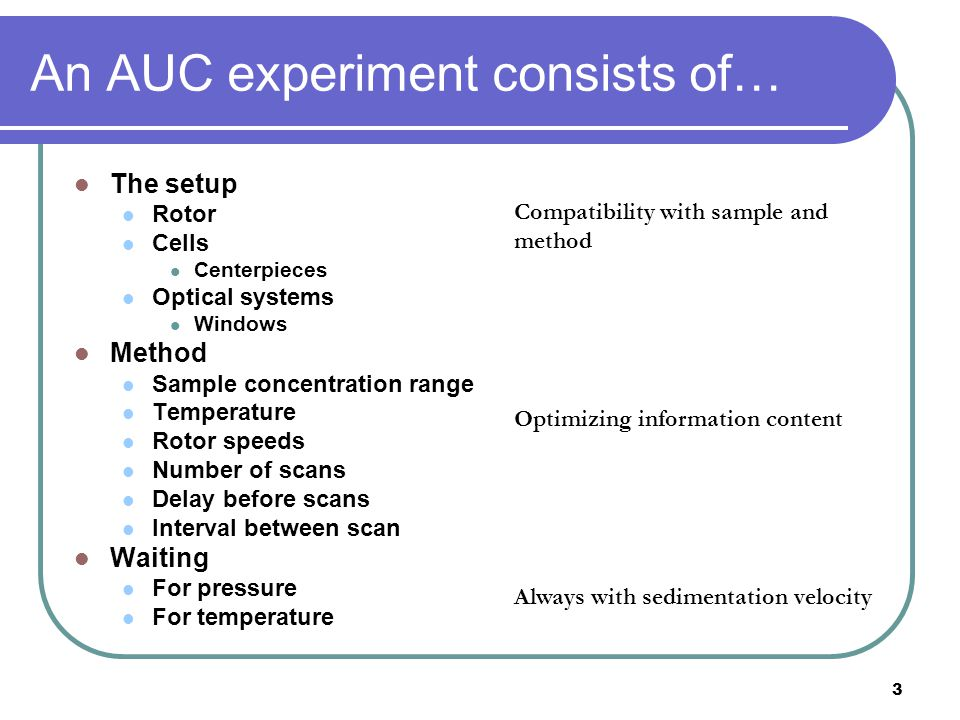 4 An AUC experiment consists of… Analysis Velocity: Size distribution Velocity: Discrete species Equilibrium: Thermodynamics Interpretation Solvent properties Density, viscosity pH Ionic strength Solute properties Buoyancy factor Signal  concentration conversion Size, asymmetry Sedanal, Sedfit, UltraScan, Dcdt+ Sedphat, Svedberg.