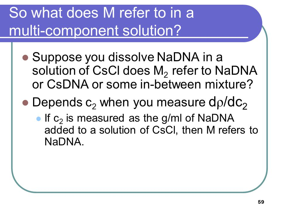 59 So what does M refer to in a multi-component solution.