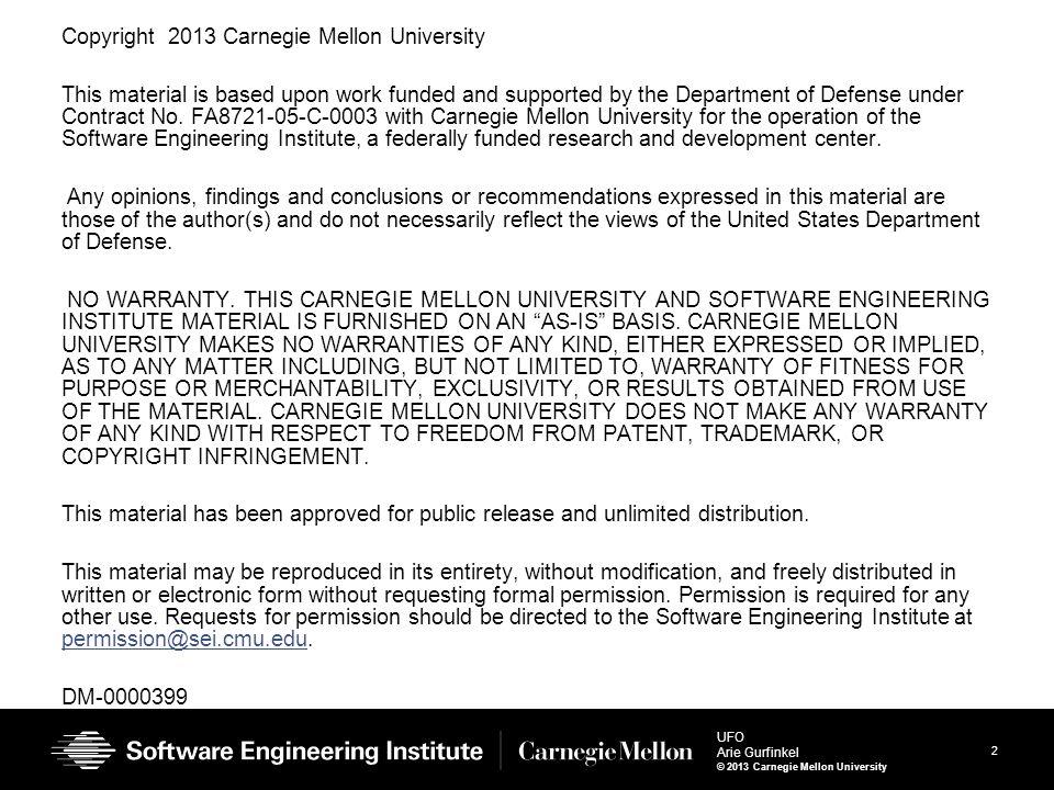 13 UFO Arie Gurfinkel © 2013 Carnegie Mellon University Over- Driven v.s.
