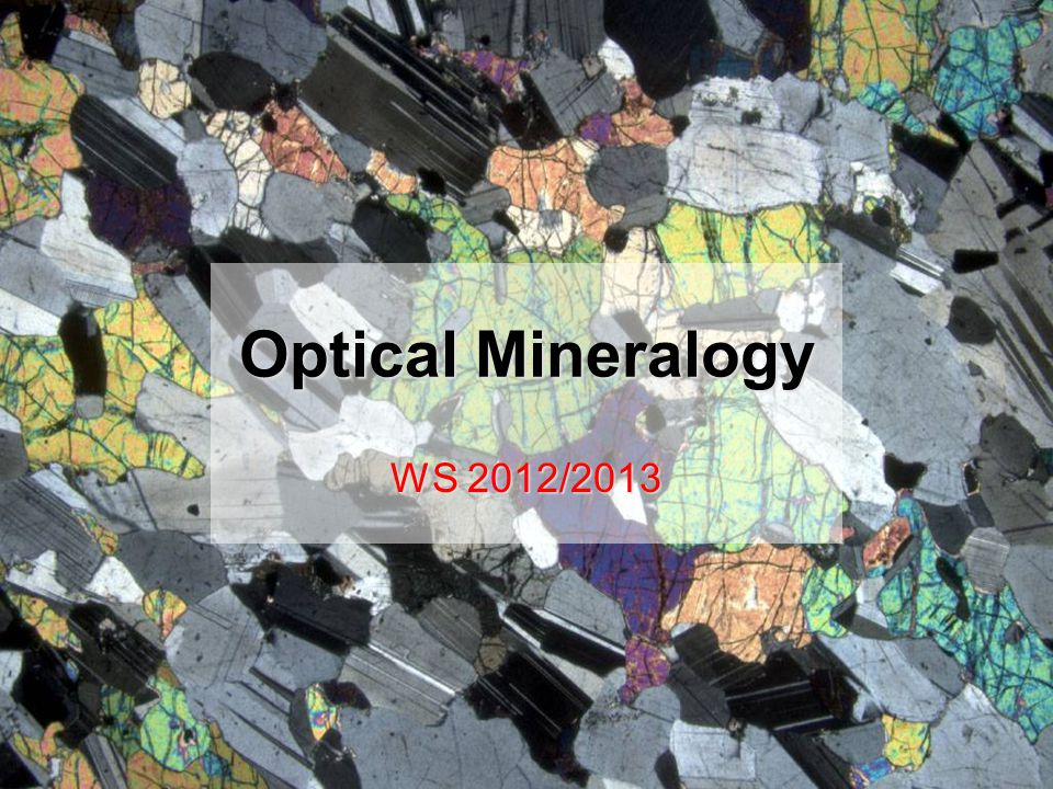 THEORY OF OPTICS – first 6 or 7 weeks of lectures and practicals MINERAL CHEMISTRY – lectures January onwards IDENTIFICATION OF ROCK FORMING MINERALS – pracs January onwards EXAM – Week beginning February 4th Course structure