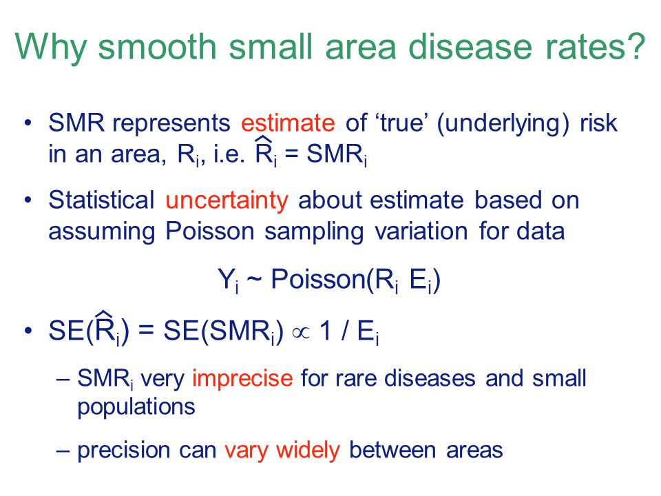 Why smooth small area disease rates.