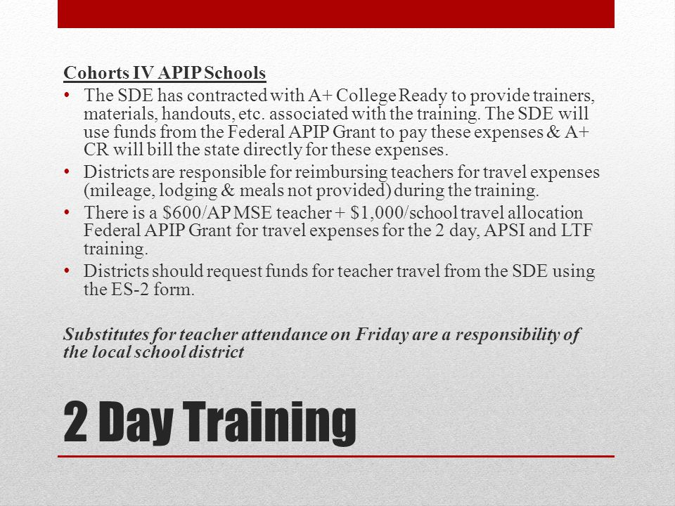2 Day Training Cohorts IV APIP Schools The SDE has contracted with A+ College Ready to provide trainers, materials, handouts, etc. associated with the