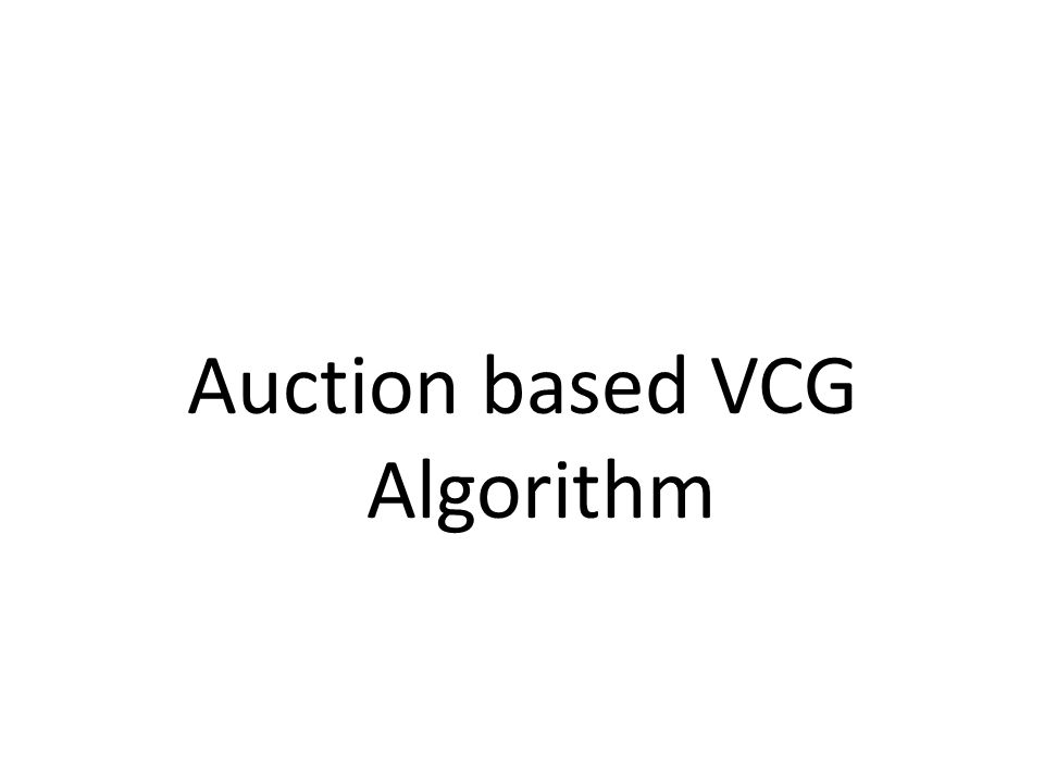Auction based VCG Algorithm