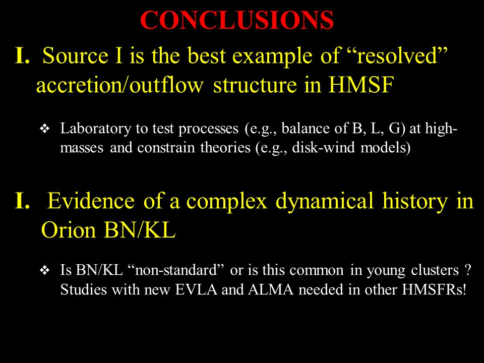 """I. Source I is the best example of """"resolved"""" accretion/outflow structure in HMSF  Laboratory to test processes (e.g., balance of B, L, G) at high- m"""