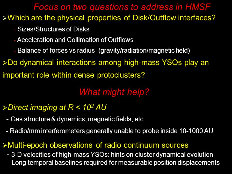 What might help. Direct imaging at R < 10 2 AU - Gas structure & dynamics, magnetic fields, etc.