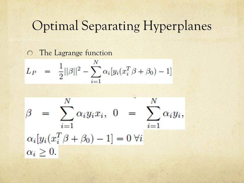 Optimal Separating Hyperplanes The Lagrange function Karush-Kuhn-Tucker (KKT)conditions