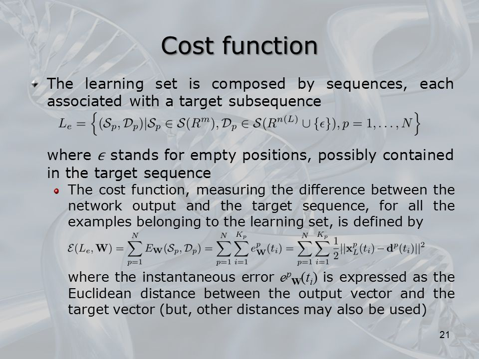 Cost function The learning set is composed by sequences, each associated with a target subsequence where stands for empty positions, possibly containe