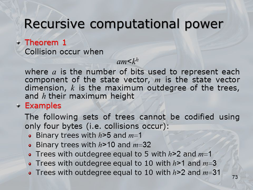 Recursive computational power Theorem 1 Collision occur when am < k h where a is the number of bits used to represent each component of the state vect