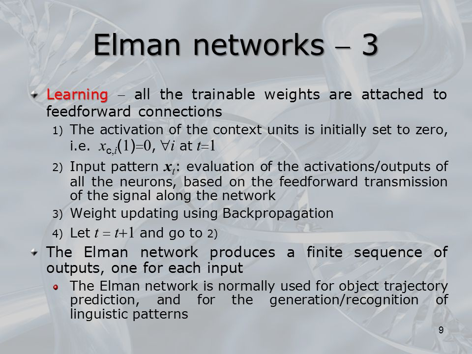 Learning Learning  all the trainable weights are attached to feedforward connections 1) The activation of the context units is initially set to zero,