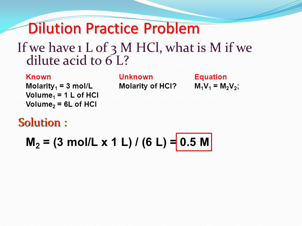 If we have 1 L of 3 M HCl, what is M if we dilute acid to 6 L.