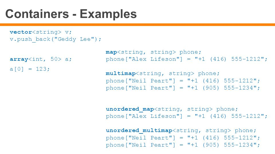 Containers - Examples vector v; v.push_back(