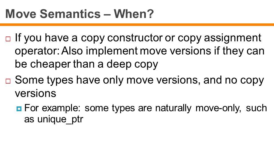 Move Semantics – When.