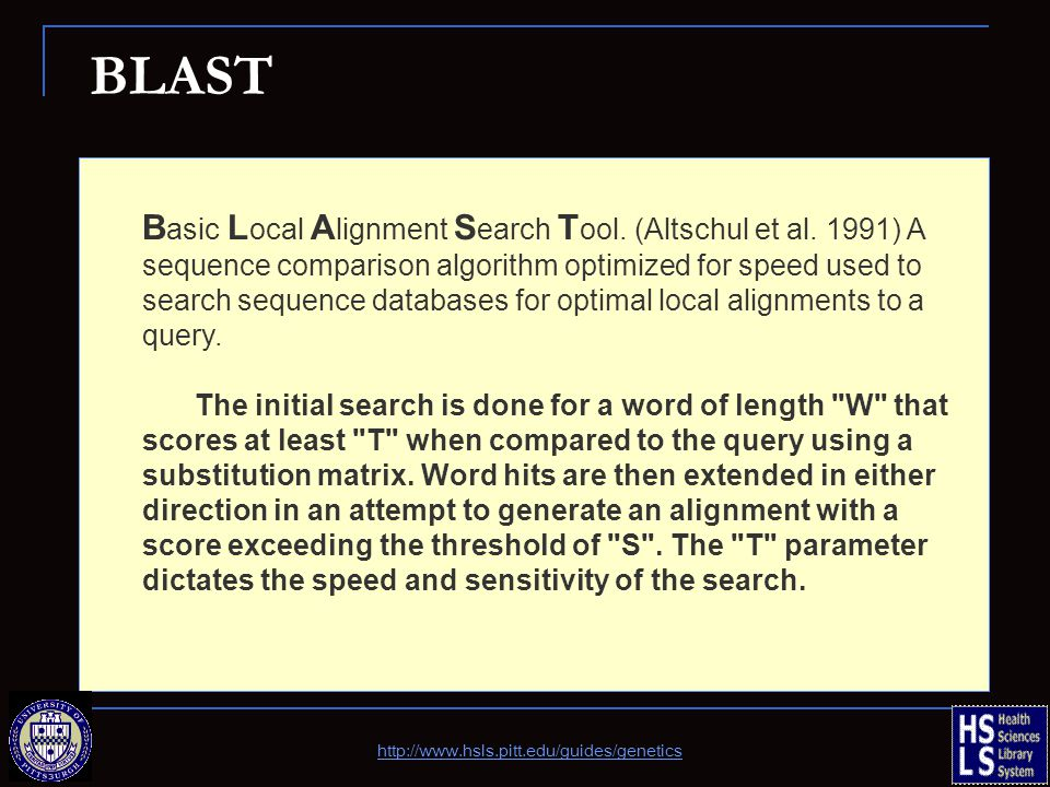 BLAST B asic L ocal A lignment S earch T ool. (Altschul et al.