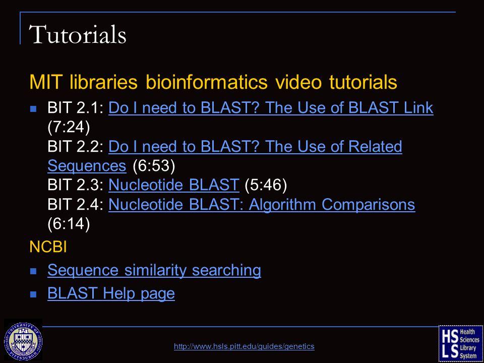 Tutorials MIT libraries bioinformatics video tutorials BIT 2.1: Do I need to BLAST? The Use of BLAST Link (7:24) BIT 2.2: Do I need to BLAST? The Use