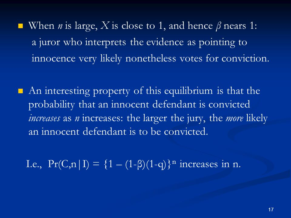 When n is large, X is close to 1, and hence β nears 1: a juror who interprets the evidence as pointing to innocence very likely nonetheless votes for conviction.