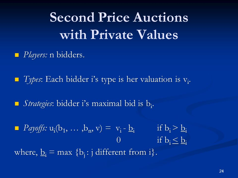 Second­ Price Auctions with Private Values Players: n bidders.