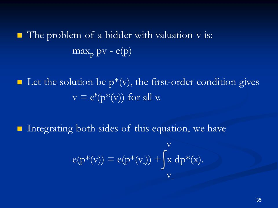 The problem of a bidder with valuation v is: max p pv - e(p) Let the solution be p*(v), the first-order condition gives v = e'(p*(v)) for all v.
