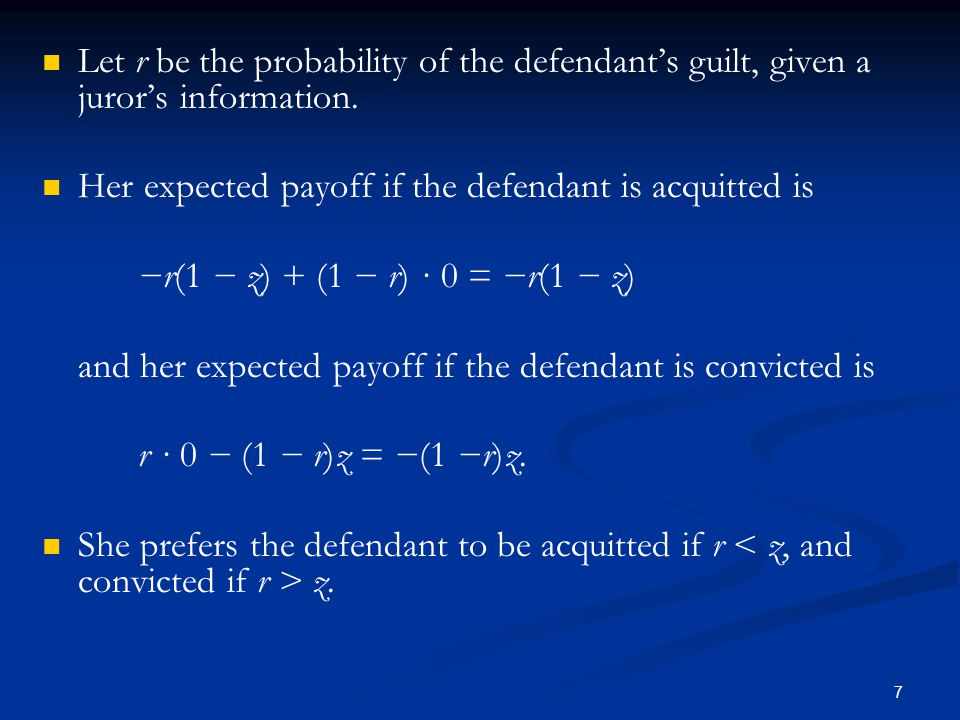 Let r be the probability of the defendant's guilt, given a juror's information.