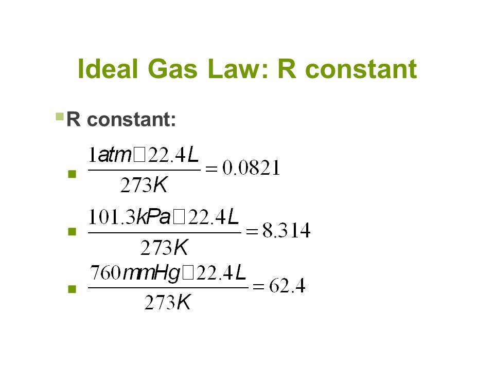  R constant:  Ideal Gas Law: R constant