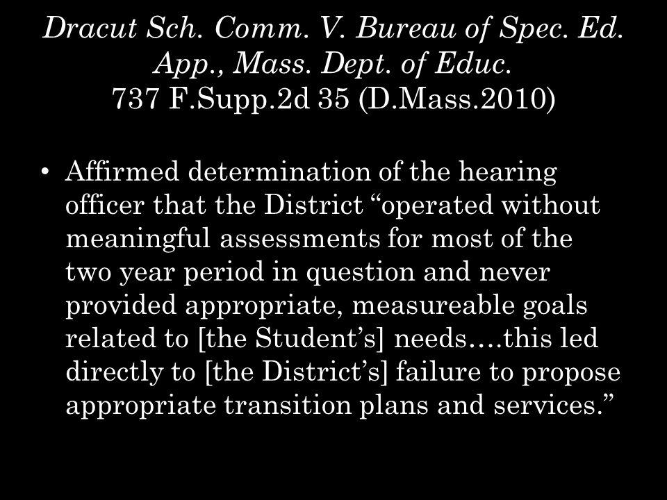 Dracut Sch. Comm. V. Bureau of Spec. Ed. App., Mass. Dept. of Educ. 737 F.Supp.2d 35 (D.Mass.2010) Affirmed determination of the hearing officer that