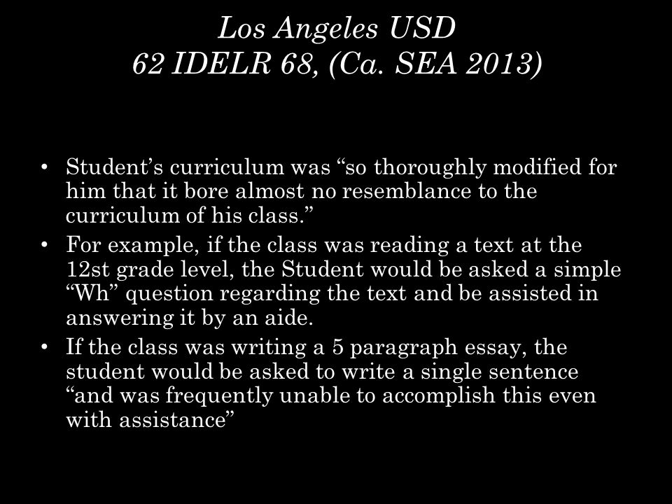 """Los Angeles USD 62 IDELR 68, (Ca. SEA 2013) Student's curriculum was """"so thoroughly modified for him that it bore almost no resemblance to the curricu"""