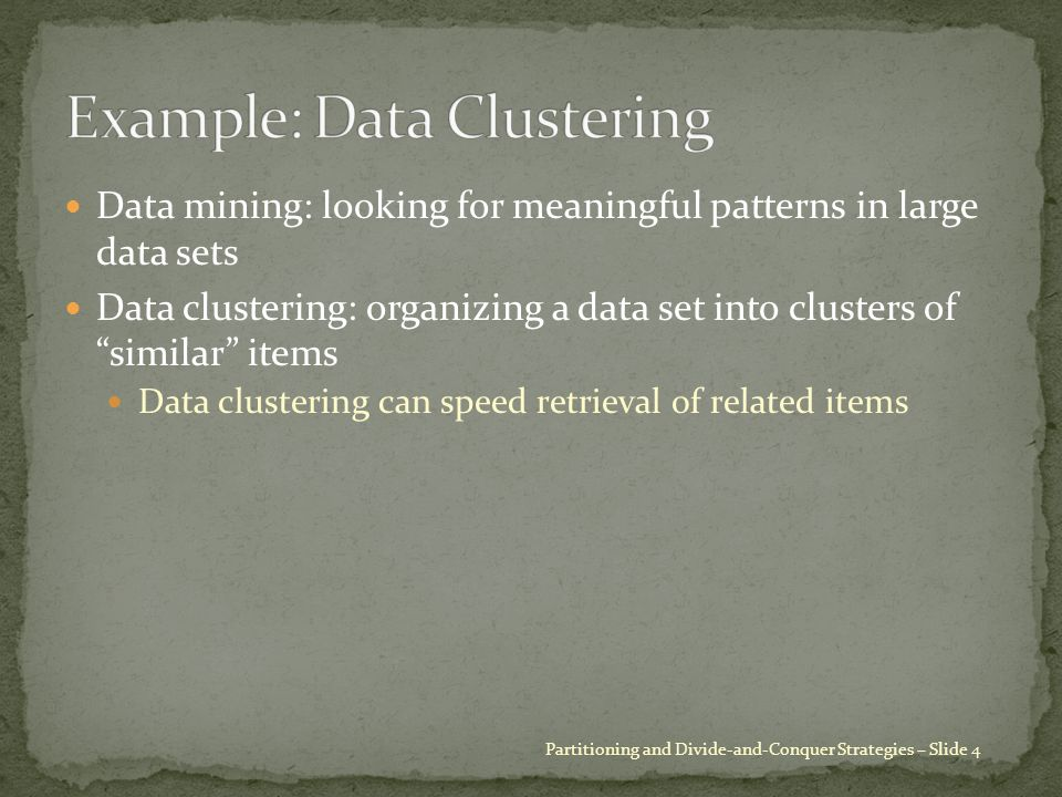 """Data mining: looking for meaningful patterns in large data sets Data clustering: organizing a data set into clusters of """"similar"""" items Data clusterin"""