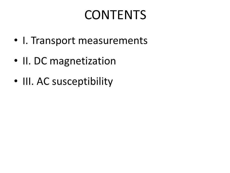 CONTENTS I. Transport measurements II. DC magnetization III. AC susceptibility