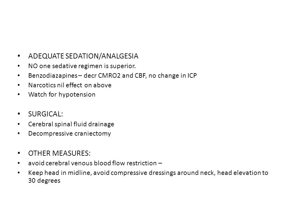 ADEQUATE SEDATION/ANALGESIA NO one sedative regimen is superior.