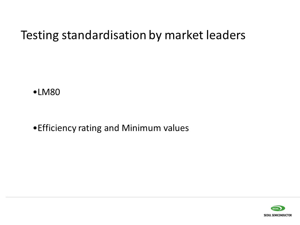 Testing standardisation by market leaders LM80 Efficiency rating and Minimum values
