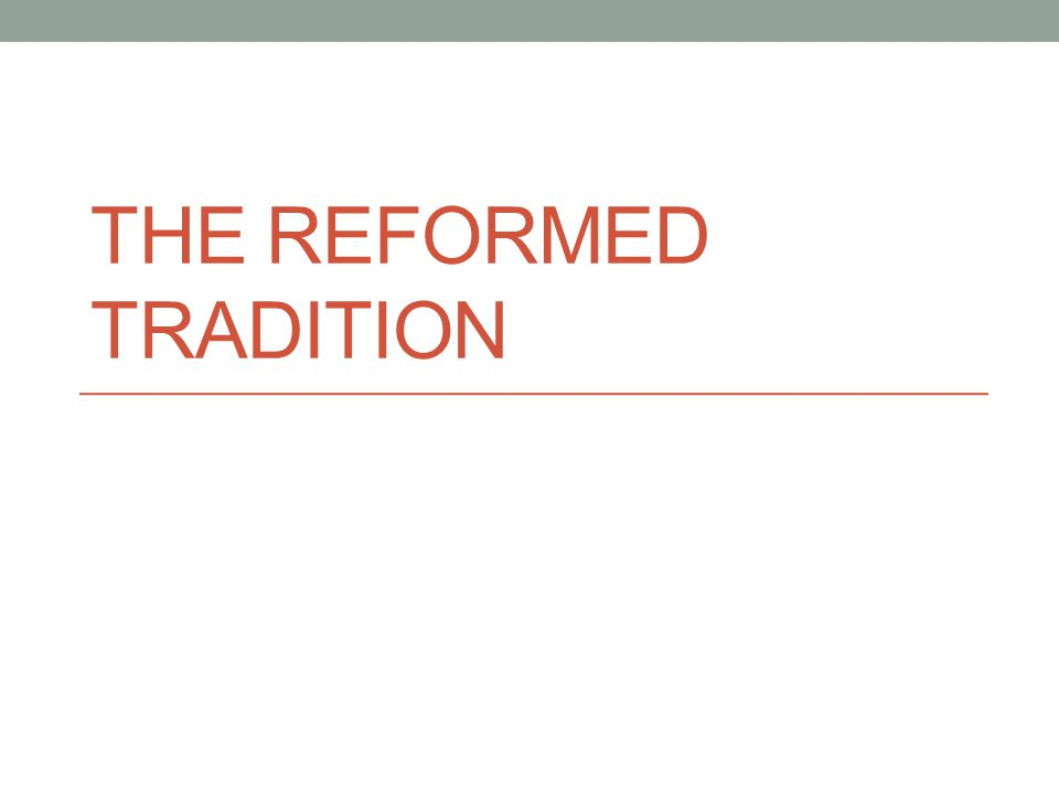 THE REFORMED TRADITION