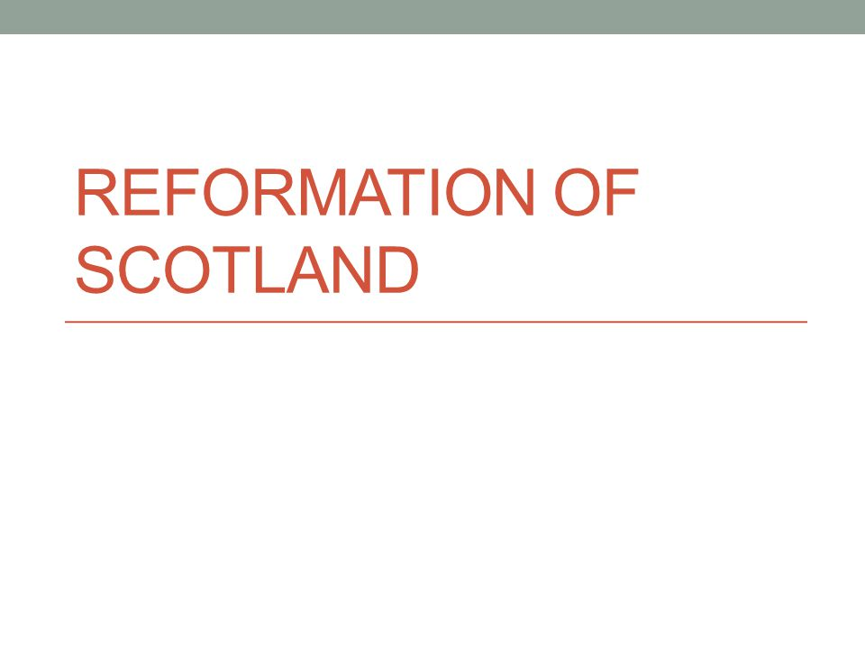 REFORMATION OF SCOTLAND