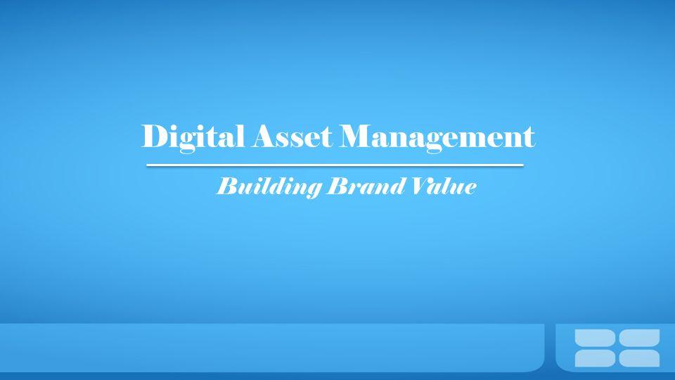 Digital Asset Management Building Brand Value