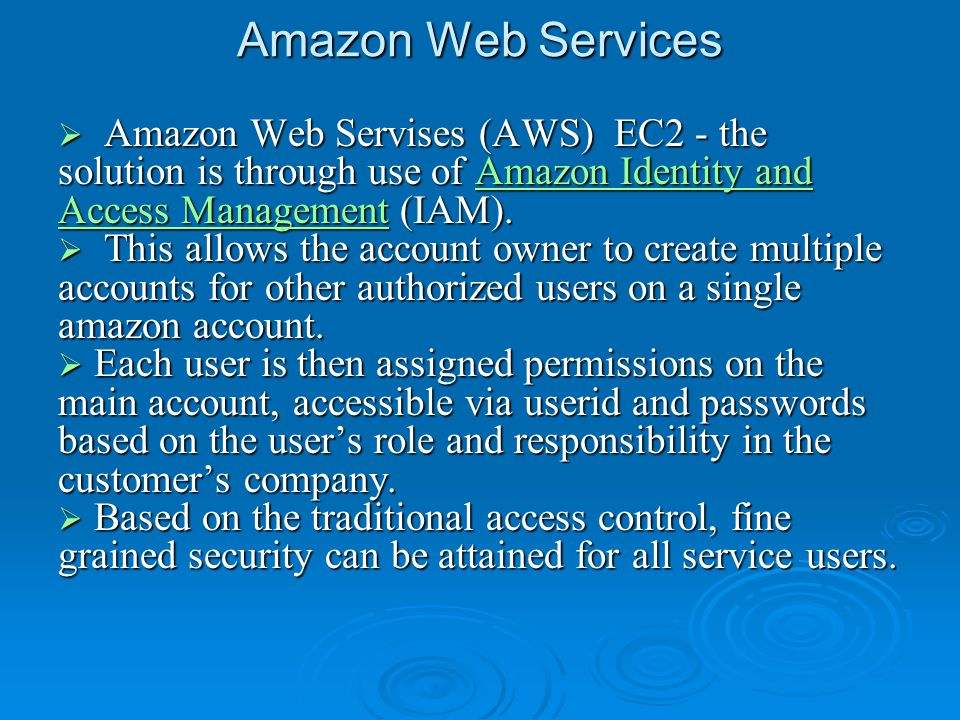 Amazon Web Services  Amazon Web Servises (AWS) EC2 - the solution is through use of Amazon Identity and Access Management (IAM).