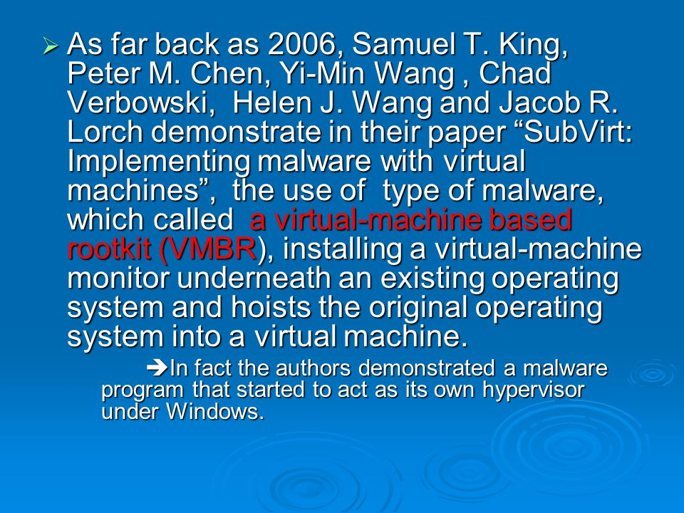  As far back as 2006, Samuel T. King, Peter M. Chen, Yi-Min Wang, Chad Verbowski, Helen J.