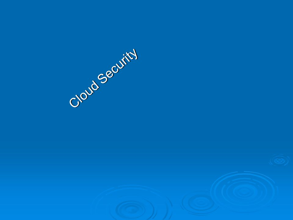 Cloud Security Cloud Security