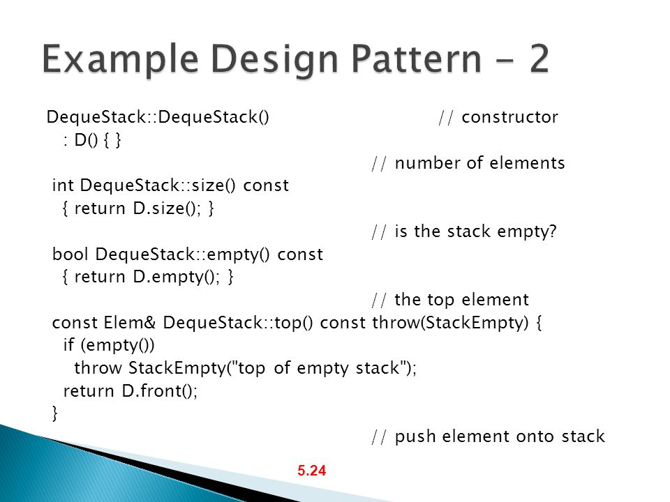 DequeStack::DequeStack()// constructor : D() { } // number of elements int DequeStack::size() const { return D.size(); } // is the stack empty.