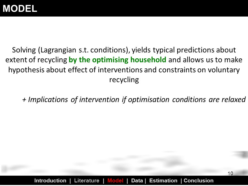 MODEL - Estimation Expressing recycling as a linear function of the exogenous variables provides the basis for the empirical estimation Y it = α + β 1 G it + β 2 X it + β 3 C it + u it Y it kilograms of separated waste per capita G it vector of interventions (convenience, price, communication) X it vector of constraints (space, time, income) C it captures a number of relevant controls including SES u it represents the error term.