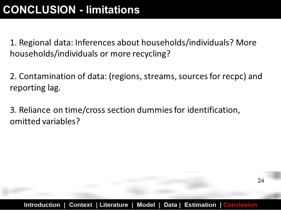 CONCLUSION - limitations 1. Regional data: Inferences about households/individuals.