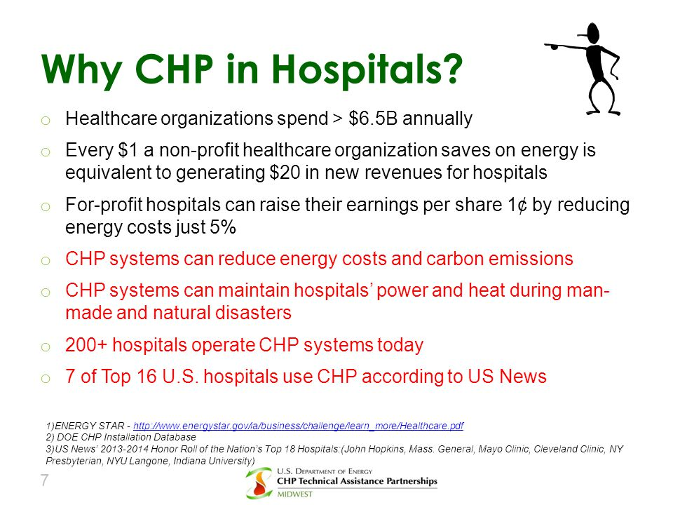 o Healthcare organizations spend > $6.5B annually o Every $1 a non-profit healthcare organization saves on energy is equivalent to generating $20 in n