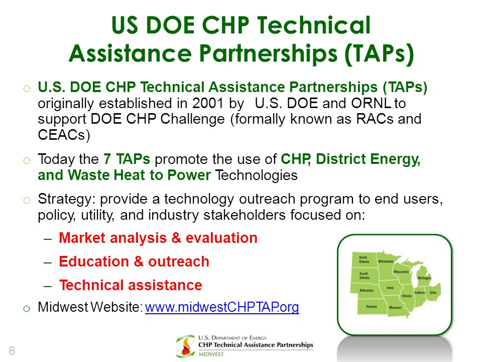 US DOE CHP Technical Assistance Partnerships (TAPs) o U.S. DOE CHP Technical Assistance Partnerships (TAPs) originally established in 2001 byU.S. DOE