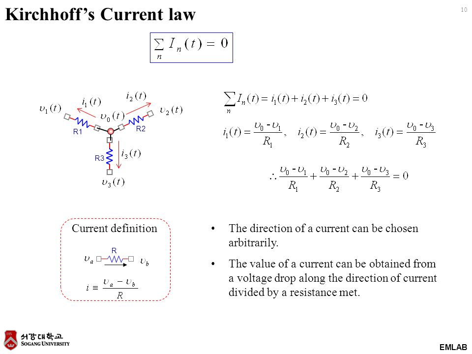 EMLAB 10 Kirchhoff's Current law R Current definition The direction of a current can be chosen arbitrarily. The value of a current can be obtained fro