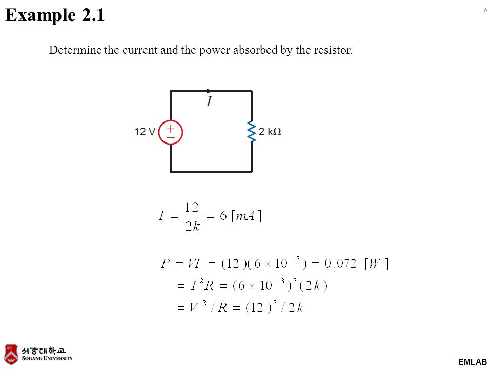 EMLAB 6 Example 2.1 Determine the current and the power absorbed by the resistor.
