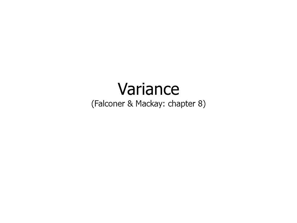 Variance (Falconer & Mackay: chapter 8)