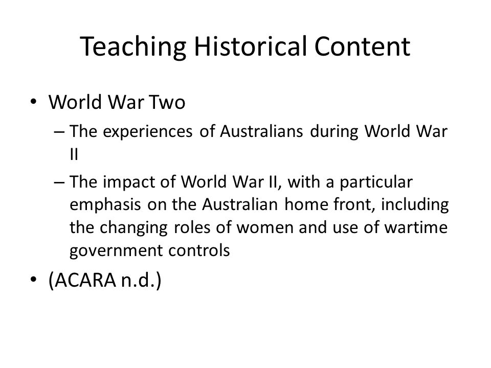 Teaching Historical Content continued Popular culture Migration experiences
