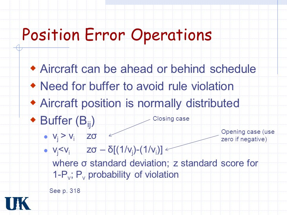 Position Error Operations  Aircraft can be ahead or behind schedule  Need for buffer to avoid rule violation  Aircraft position is normally distrib