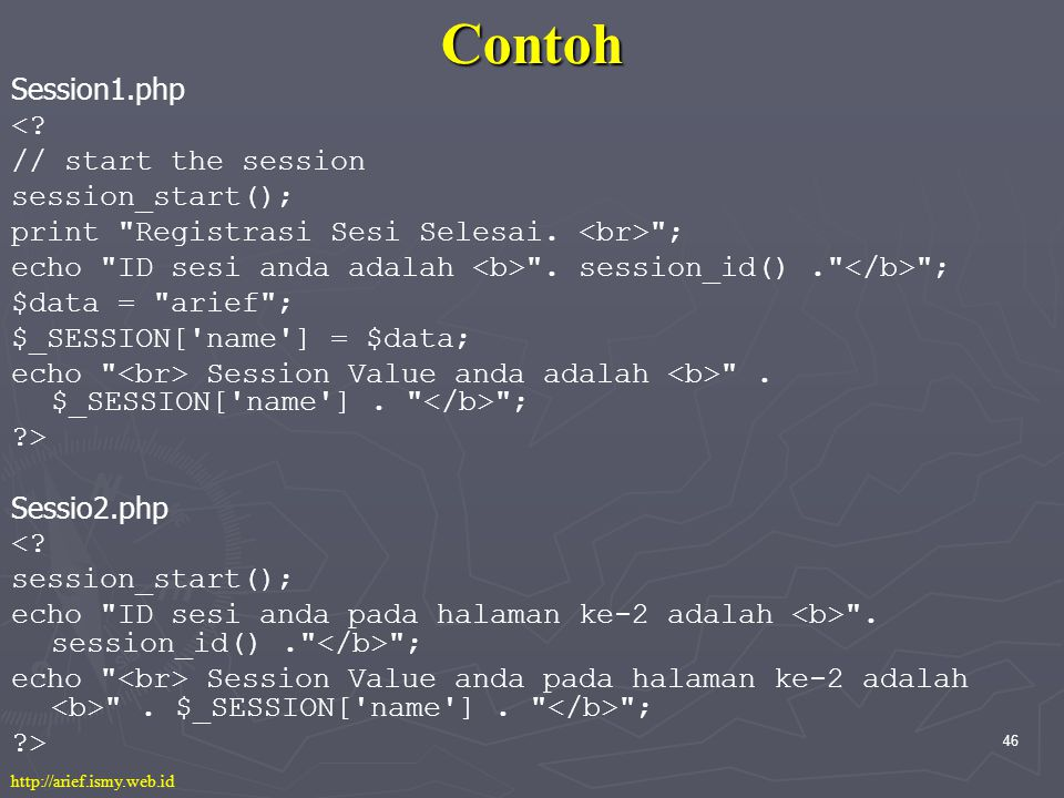 46 Contoh Session1.php <. // start the session session_start(); print Registrasi Sesi Selesai.