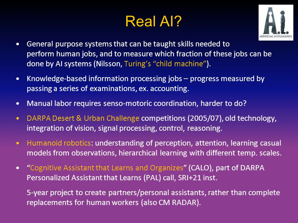 Real AI? General purpose systems that can be taught skills needed to perform human jobs, and to measure which fraction of these jobs can be done by AI