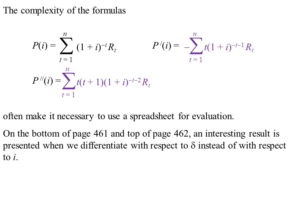 The complexity of the formulas P(i) = P / (i) = P // (i) = often make it necessary to use a spreadsheet for evaluation.