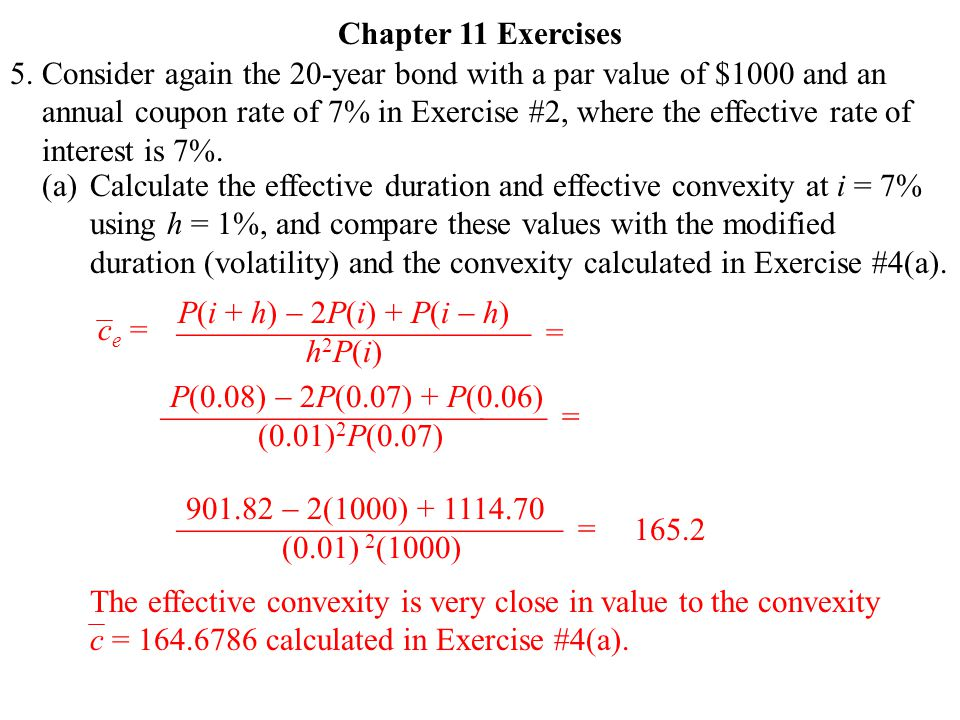 5. Chapter 11 Exercises Consider again the 20-year bond with a par value of $1000 and an annual coupon rate of 7% in Exercise #2, where the effective